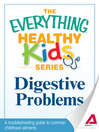 Digestive Problems (eBook): A Troubleshooting Guide to Common Childhood Ailments
