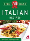 The 50 Best Italian Recipes (eBook): Tasty, Fresh, and Easy to Make!