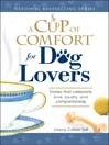 A Cup of Comfort for Dog Lovers (eBook): Stories That Celebrate Love, Loyality, and Companionship