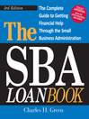 The SBA Loan Book (eBook): The Complete Guide to Getting Financial Help Through the Small Business Administration