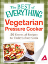 Vegetarian Pressure Cooker (eBook): 50 Essential Recipes for Today's Busy Cook