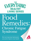 Food Remedies - Chronic Fatigue Syndrome (eBook): The Most Important Information You Need to Improve Your Health