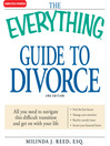 The Everything Guide to Divorce (eBook): All You Need to Navigate This Difficult Transition and Get On With Your Life...Find the Best Lawyer...Manage Your Emotions...Resolve Custody Issues...Secure Your Financial Future