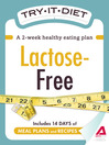 Try-It Diet: Lactose-Free (eBook): A Two-Week Healthy Eating Plan