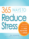 365 Ways to Reduce Stress (eBook): Everyday Tips to Help You Relax, Rejuvenate, and Refresh