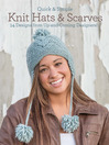 Quick and Simple Knit Hats & Scarves (eBook): 8 Designs from Up-and-Coming Designers!