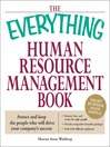 The Everything Human Resource Management Book (eBook): Attract and Keep The People Who Will Drive Your Company's Success