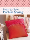 How to Sew--Machine Sewing (eBook)