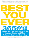 Best You Ever (eBook): 365 Ways to be Richer, Happier, Thinner, Smarter, Younger, Sexier, and More Relaxed - Each and Every Day