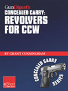 Gun Digest's Revolvers for CCW Concealed Carry Collection eShort (eBook): A Look At Concealed Carry Revolvers Vs. Semi-autos. Great Concealed Carry Revolver Clothing, Tactical Holsters, Snub Nose Pistol Details & More Information About CCW Revolvers.