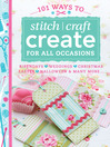 101 Ways to Stitch Craft Create for All Occasions (eBook): Birthdays, Weddings, Christmas, Easter, Halloween & Many More...