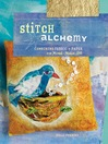 Stitch Alchemy (eBook): Combining Fabric and Paper for Mixed-Media Art