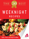 The 50 Best Weeknight Recipes (eBook): Tasty, Fresh, and Easy to Make!