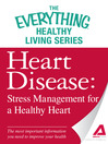 Heart Disease: Stress Management for a Healthy Heart (eBook): The most important information you need to improve your health