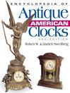 Encyclopedia of Antique American Clocks (eBook)