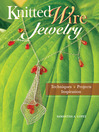 Knitted Wire Jewelry (eBook): Techniques. Projects. Inspiration