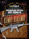 Gun Digest American Arms ATI GSG-5 Assembly/Disassembly Instructions (eBook)
