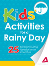 Kids' Activities for a Rainy Day (eBook): 25 Boredom-Busting Ideas for Tons of Indoor Fun!