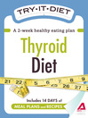 Try-It Diet: Thyroid Diet (eBook): A Two-Week Healthy Eating Plan