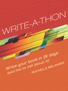Write-A-Thon (eBook): Write Your Book in 26 Days (And Live to Tell About It)