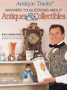 Antique Trader Answers To Questions About Antiques & Collectibles (eBook)