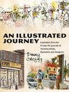 An Illustrated Journey (eBook): Inspiration From the Private Art Journals of Traveling Artists, Illustrators and Designers