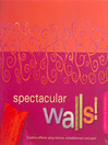 Spectacular Walls! (eBook)