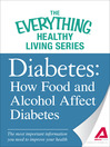Diabetes: How Food and Alcohol Affect Diabetes (eBook): The Most Important Information You Need to Improve Your Health