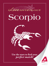 Love Astrology: Scorpio (eBook): Use the Stars to Find Your Perfect Match!