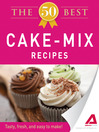 The 50 Best Cake Mix Recipes (eBook): Tasty, Fresh, and Easy to Make!
