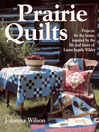 Prairie Quilts (eBook): Projects for the Home Inspired By the Life and Times of Laura Ingalls Wilder