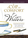 A Cup of Comfort for Writers (eBook): Inspirational Stories That Celebrate The Literary Life