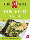 The 50 Best Raw Food Recipes (eBook): Tasty, Fresh, and Easy to Make!