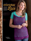Everyday Lace (eBook): Simple, Sophisticated Knitted Garments