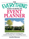 The Everything Guide to Being an Event Planner (eBook): Use Your Energy and Creativity In A Career You'll Love!