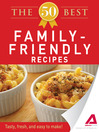 The 50 Best Family-Friendly Recipes (eBook): Tasty, Fresh, and Easy to Make!