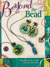 Beyond The Bead (eBook): Making Jewelry With Unexpected Finds