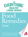 Food Remedies - Acne (eBook): The Most Important Information You Need to Improve Your Health