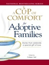 A Cup of Comfort for Adoptive Families (eBook): Stories That Celebrate a Special Gift of Love