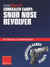 Gun Digest's Snub Nose Revolver Concealed Carry eShort (eBook): Snub Nose Revolver Tips for Accuracy & Concealed Carry. Learn How to Shoot a Snub Nose Pistol Accurately and Confidently As a CCW.