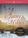 Daisy Miller (eBook): The Wild and Wanton Edition
