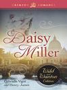 Daisy Miller (eBook): The Wild and Wanton Edition