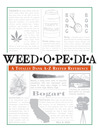 Weedopedia (eBook): A Totally Dank A-Z Reefer Reference