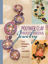 Polymer Clay Mixed Media Jewelry (eBook): Fresh Techniques, Projects and Inspiration