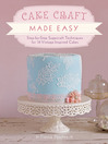 Cake Craft Made Easy (eBook): Step-by-Step Sugarcraft Techniques for 16 Vintage-Inspired Cakes