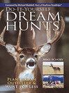 Do-It-Yourself Dream Hunts (eBook): Plan Like An Outfitter And Hunt For Less