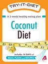 Try-It Diet: Coconut Oil Diet (eBook): A Two-Week Healthy Eating Plan