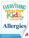 Allergies (eBook): A troubleshooting guide to common childhood ailments