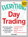 Guide to Day Trading (eBook): All the Tools, Training, and Techniques You Need to Succeed in Day Trading