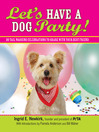 Let's Have a Dog Party! (eBook): 20 Tailwagging Celebrations to Share With Your Best Friend